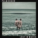 PALM BEACH - LOST IN WAVES