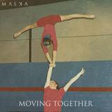 Moving Together (MALKA)