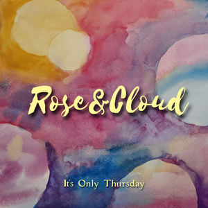 Rose&Cloud - A What If