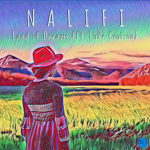 NALIFI - Land Of Dreams (ft. Luke Coulson) - ItzNoReal Mix