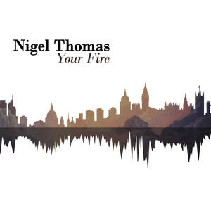 Nigel Thomas - Your Fire