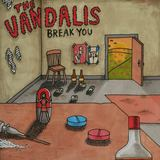 The Vandalis - Break You