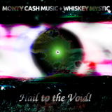 Monty Cash Music - Hail to the Void