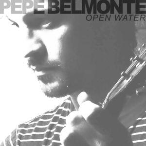 Pepe Belmonte - Open Water
