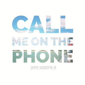 Jamie Woodfin Jr. - Call Me on The Phone (Dr. Ford Remix)
