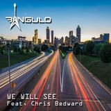 Bangulo - We Will See (feat. Crhis Bedward)