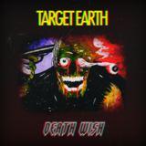 Target Earth - Death Wish