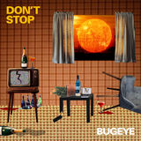 Bugeye - Don't Stop