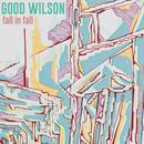 Good Wilson - Fall In Fall