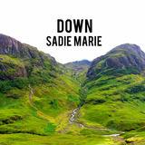 Sadie Marie - Down