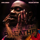 Afro Sensei  - Let The Beat Breathe: Deluxe Edition