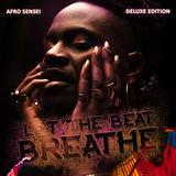 Afro Sensei  - Let The Beat Breathe: Deluxe Edition