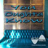 You Oughta Know (AtticVibes)