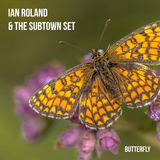 Ian Roland & The Subtown Set - Butterfly