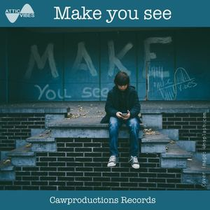 AtticVibes - Make You See