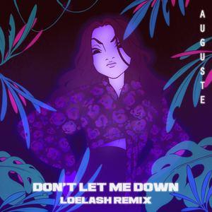 Auguste - Don't Let Me Down - LOELASH Remix