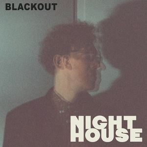 Night House - Blackout