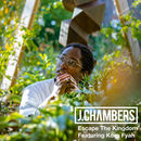 J.Chambers - Escape The Kingdom Feat Koro Fyah