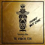 THE WINACHI TRIBE - FUNKY BUT CHIC
