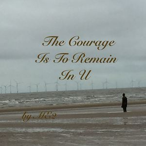 ME2 - The Courage Is To Remain In U