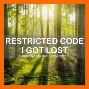 Restricted Code - I Got Lost