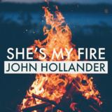 John Hollander - She's My Fire