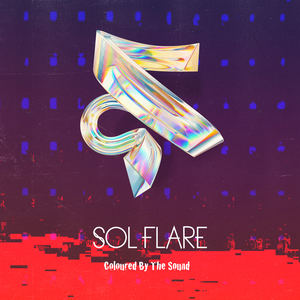 Sol Flare - Coloured By The Sound (Extended Edit)