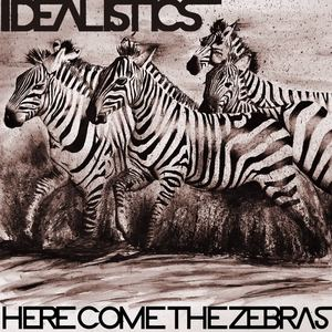 Idealistics - Here Come The Zebras
