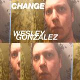 Wesley Gonzalez - Change