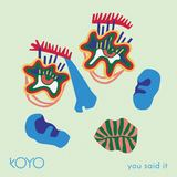 KOYO - You said it