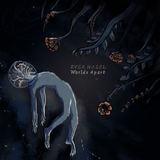 Ever Hazel - Worlds Apart