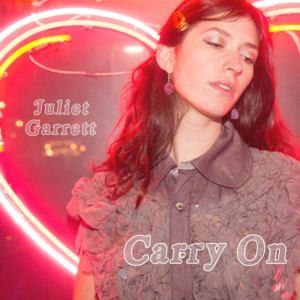 Juliet Garrett - Carry On