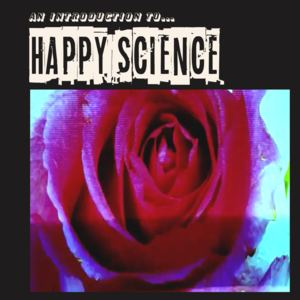 Happy Science - An Introduction To... (Radio Edit)
