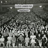 Lloyd James Fay - Idiocracy