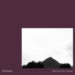 Alf Whitby - Mountain (For Change)
