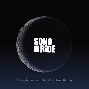 Sonoride - The Night The Moon Fell Down From The Sky