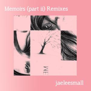 jaeleesmall - Memoreveolody (_Holmesly_ Remix)