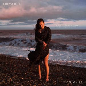Freya Roy - Fantasies feat. Maya Law