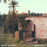 BETA WAVES - Hideaway