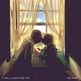 The Vone - It Will Always Be You