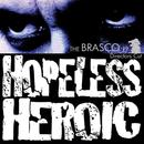 Hopeless Heroic - The Brasco EP Director's Cut