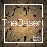 The Desert - Beauty Queen