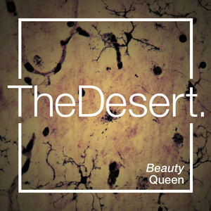 The Desert - Beauty Queen