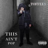 This Ain't Pop (Toffees)