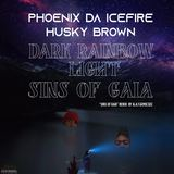Phoenix da Icefire & Husky Brown - Dark Rainbow Light b/w Sins of Gaia