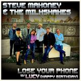 Steve Mahoney & The Milkshakes - Lose Your Phone / Lucy