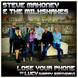Steve Mahoney & The Milkshakes - Lose Your Phone