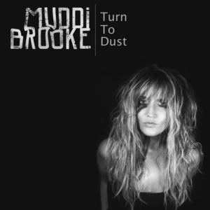 MuddiBrooke - Turn To Dust