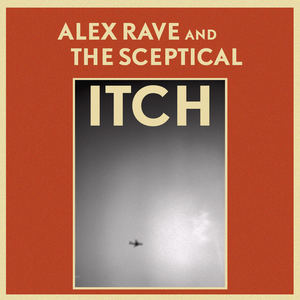 Alex Rave and The Sceptical  - Itch