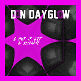 Don Dayglow - Put It Out / Kelenkye